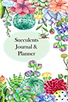 Succulents Journal & Planner: Plan & Record Your Succulent Plant Garden,102 Pages 6x9 Inches, Perfect For Planning Your Succulent Planter And Monitoring & Recording Succulent Plants