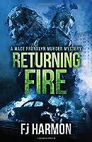 Returning Fire: A Mace Franklyn Murder Mystery