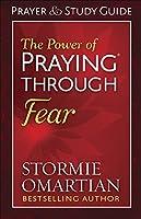 The Power of Praying Through Fear: Prayer & Study Guide