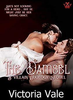The Damsel: A Dark Regency Erotic Romance (The Villain Duology Book 4) by [Vale, Victoria]