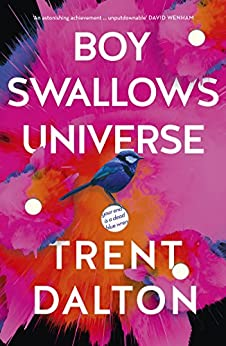 Boy Swallows Universe by [Dalton, Trent]