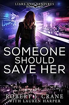 Someone Should Save Her (Liars and Vampires Book 2) by [Crane, Robert J., Harper, Lauren]