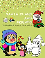 Santa claus and Friends coloring book for kids: 100 pages funny coloring book for christmas celebration EP.2 (Books10)