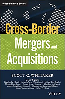 [Whitaker, Scott C.]のCross-Border Mergers and Acquisitions (Wiley Finance) (English Edition)