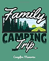 Family Camping Trip: Campfire Memories: The Ultimate Camping Journal & Campsite Logbook