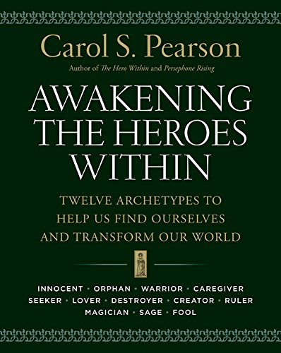 Awakening the Heroes Within: Twelve Archetypes to Help Us Find Ourselves and Transform Our Worldの詳細を見る