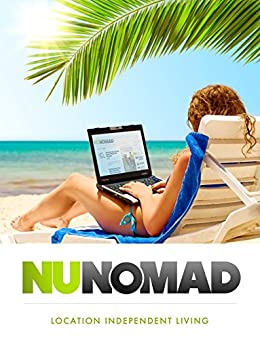 Nu Nomad: A guide to Location Independent Living by [Hamel, Richard, Bolaños, Carmen]