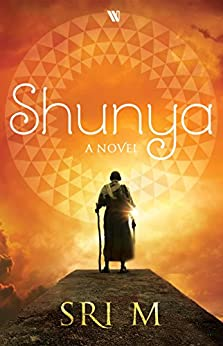 Shunya: A Novel by [M., Sri]