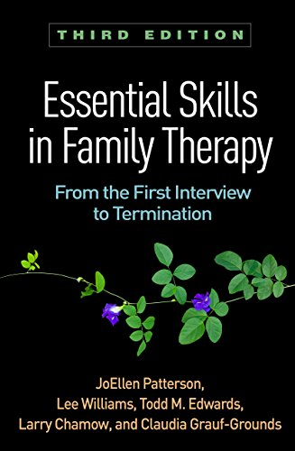 Download Essential Skills in Family Therapy: From the First Interview to Termination (The Guilford Family Therapy) 1462533434