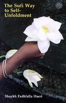 [Haeri, Shaykh Fadhlalla]のThe Sufi Way to Self-Unfoldment (English Edition)
