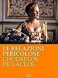 Le relazioni pericolose (Les liaisons dangereuses) (RLI CLASSICI) (Italian Edition)