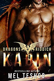 Kadin: A Scifi Alien Romance (Dragons of Riddich Book 1) by [Teshco, Mel]