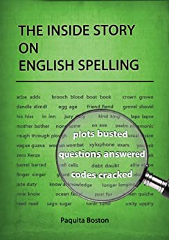 The Inside Story on English Spelling by [Boston, Paquita]