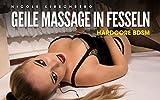 Geile Massage in Fesseln [Hardcore BDSM] (German Edition)