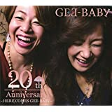 GEE-BABY / HERE COMES GEE-BABY 〜20th Anniversary〜