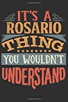 It's A Rosario You Wouldn't Understand: Want To Create An Emotional Moment For A Rosario Family Member ? Show The Rosario's You Care With This Personal Custom Gift With Rosario's Very Own Family Name Surname Planner Calendar Notebook Journal