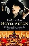 Hotel Adlon: Das Berliner Hotel, in dem die grosse Welt zu Gast war 画像