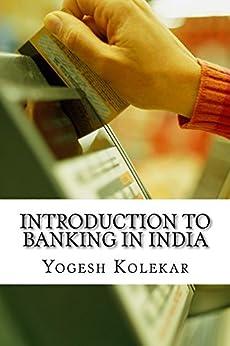 [Kolekar, Yogesh]のIntroduction to Banking in India (English Edition)