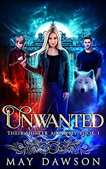 Their Shifter Academy 1: Unwanted by [Dawson, May]