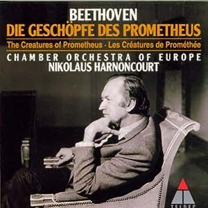 Beethoven: Die Geschopfe des Prometheus (The Creatures of Prometheus)