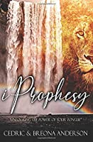 iProphesy: Unlocking the Power of Your Tongue
