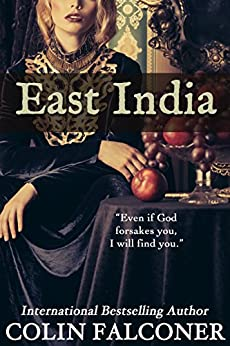 East India (CLASSIC HISTORY Book 7) by [Falconer, Colin]
