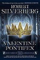 Valentine Pontifex: Book Three of the Majipoor Cycle