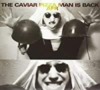 Caviar Pizza Man Is Back
