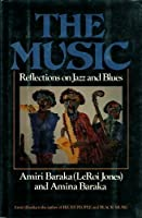 The Music: Reflections on Jazz and Blues