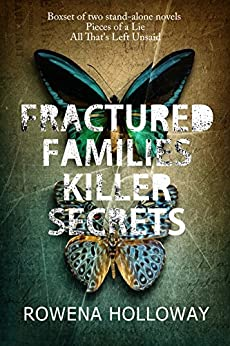 Fractured Families Killer Secrets: Boxset: two gripping suspense thrillers by [Holloway, Rowena]
