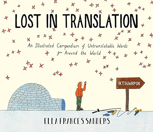 Lost in Translation: An Illustrated Compendium of Untranslatable Wordsの詳細を見る