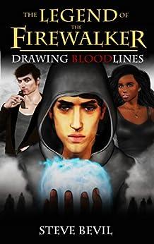 Drawing Bloodlines (The Legend of the Firewalker Book 2) by [Bevil, Steve]