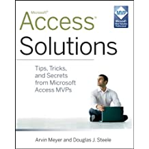 Access Solutions: Tips, Tricks, and Secrets from Microsoft Access MVPs