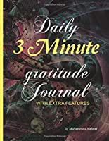 Daily 3 Minute Gratitude Journal with Extra Features: Gratitude Notebook with Five Prompts - Track Happiness to Bring Positivity in your Life (Nabeel Journals and Notebooks)