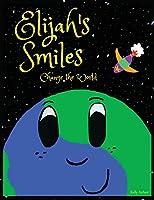 Elijah's Smiles Change the World