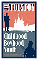 Childhood, Boyhood, Youth (Alma Evergreen Classics)