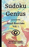 Sudoku Genius Mind Exercises Volume 1: Bolingbroke, Georgia State of Mind Collection