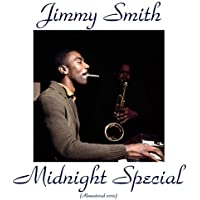 Midnight Special (feat. Stanley Turrentine / Kenny Burrell / Donald Bailey) [Remastered 2015]