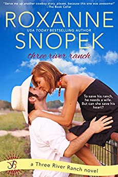 Three River Ranch: A Three River Ranch Novel by [Snopek, Roxanne]