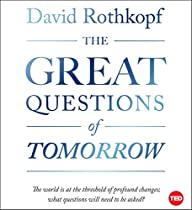 The Great Questions of Tomorrow: The Ideas that Will Remake the World (TED Books)