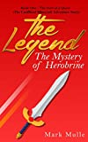 The Legend: The Mystery of Herobrine: Book 1 - The Start of a Quest (An Unofficial Minecraft Book for Kids Age 9-12) (English Edition)