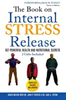 The Book on Internal Stress Release: Get Powerful Health and Nutritional Secrets