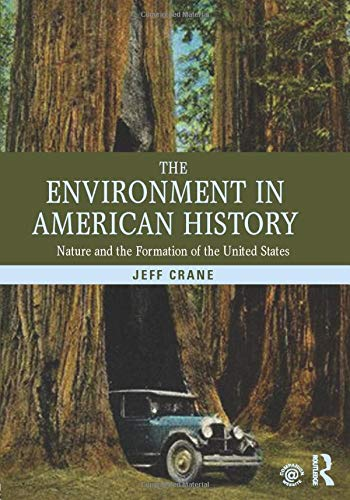 Download The Environment in American History: Nature and the Formation of the United States 0415808723