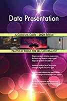 Data Presentation A Complete Guide - 2020 Edition