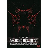 LIVE DVD 「LIVE AT WEMBLEY」 BABYMETAL WORLD TOUR 2016 kicks off at THE SSE ARENA, WEMBLEY