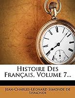 Histoire Des Francais, Volume 7...