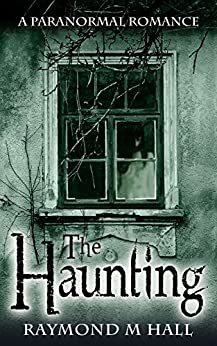 The Haunting by [Hall, Raymond M]