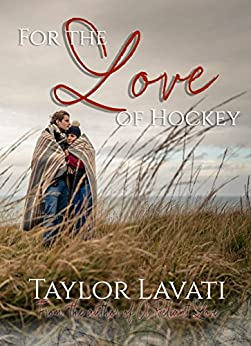 For The Love of Hockey (For The Love Series Book 2) by [Lavati, Taylor]