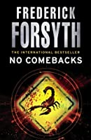 No Comebacks by Frederick Forsyth(2011-05-02)