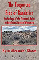 The Forgotten Side of Bandelier: Archeology of the Tsankawi Ruins at Bandelier National Monument
